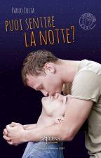 Puoi Sentire la Notte? (ANTEPRIMA) by PaoCosta