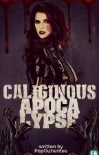 Caliginous Apocalypse by PopOutwrites