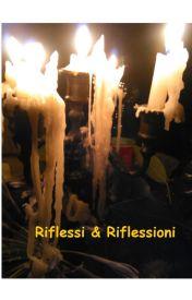 Riflessi & Riflessioni by MarinoSalvatori