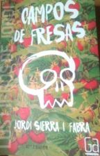 CAMPOS DE FRESAS (Jordi Sierra I Fabra) by ainaraxena