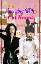 (Complete)Marrying With Hot Noona(malay Ff) by baekheelyz