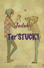 Jodoh Ter'STUCK'! by nvrxln