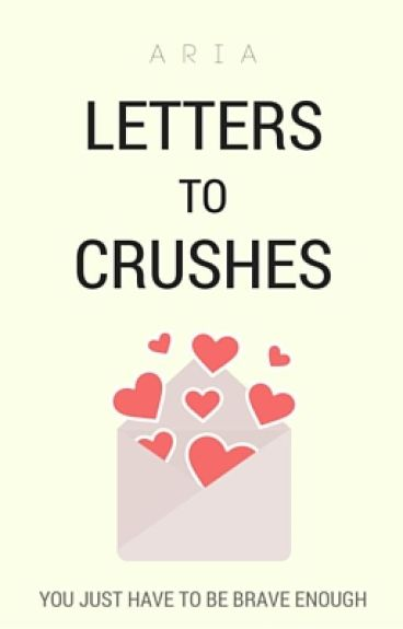 letters to crushes