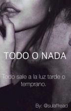 TODO O NADA © [Borrador] by sulaffread