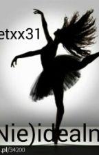 (Nie)idealna by julietxx31