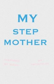 My Step Mother by tbfhstyles