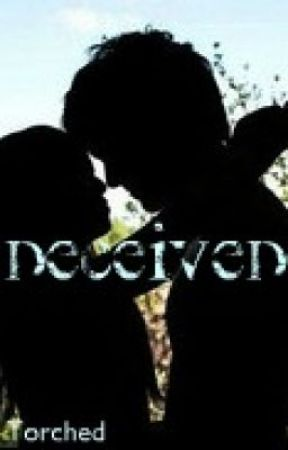 Deceived: Maybe for the Better? / ON HOLD by Torched