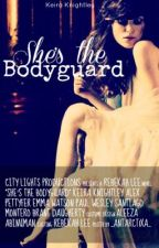 She's the Bodyguard (Watty Award Contestant 2012) by thepasthascome