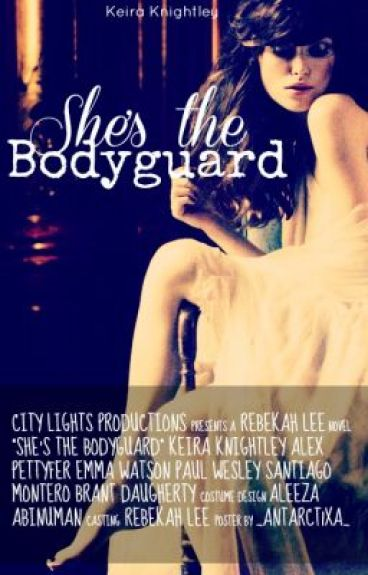 She's the Bodyguard (Watty Award Contestant 2012)