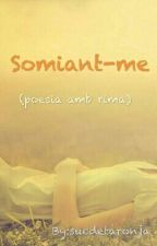 Somiant-me by sucdetaronja
