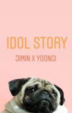 Idol Story [MinYoon -BTS] by Muchies_