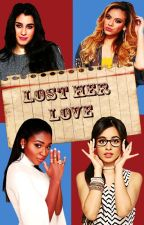 Lost her love || Camren by Lauser1996