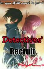 The Detectives' Recruit (Editing) by MidnightPrincess14