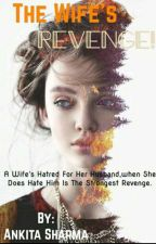 The Wife's Revenge ( Slow Updates )  by iiAnkitasharmaii