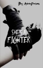 She's A Fighter | On Hold by AubreyParsons