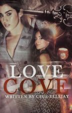 LOVE COVE {CAMREN} by Cece-Ellejay
