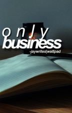 only business; g.d by -jaywrites