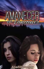 Amanecer en Vancouver (Camren) by Ana5Harmony