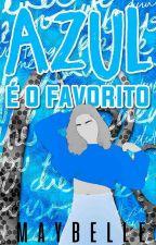 Azul é o Favorito by MayBelle_16