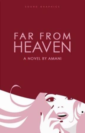 Far from Heaven by -gossipman