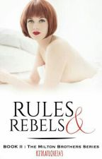Rules And Rebels  by kitkatlove143