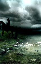Lost Love; Danny by Lexi_Ann313
