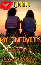 My Infinity (True story) (On Hold) by fyt4love