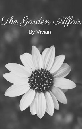The Garden Affair by vivian1229