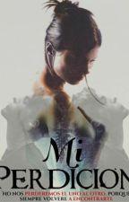 Mi perdición by Constance_Vernacci