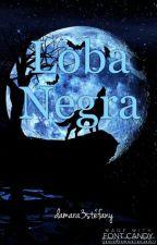 Loba Negra by damara3stefany
