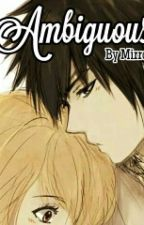 [GrayLu Fanfic ] Ambiguous - Mập Mờ by MirrorNa