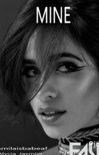 Mine (Camila/You) by Alycia_Jasmiin
