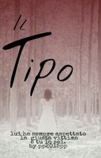 IL TIPO ~ (In Revisione) by pp2015pp
