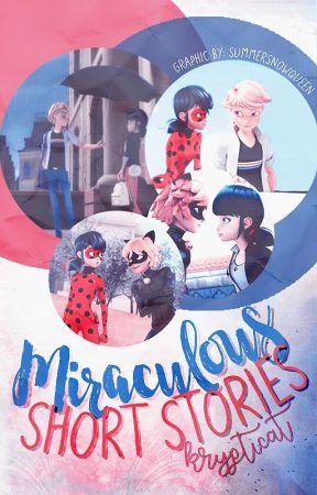 Miraculous Ladybug: Short Stories (EDITING*) by KryptiCat