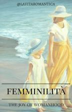 ITALIAN LOVER SERIES [0]: FEMMINILITÀ by lavitaromantica