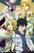 Blue Exorcist : Mission Infiltration by Amelie_Okumura
