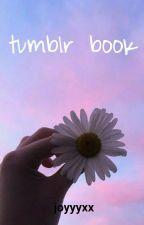 tumblr posts✔ by joyyyxx