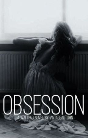 Obsession by VintageAutumn