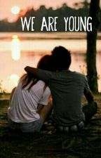 WE ARE YOUNG by Arielgif