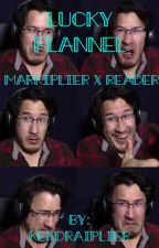 Lucky flannel (markiplier X reader) by kendraiplier