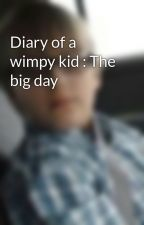Diary of a wimpy kid : The big day by gta5ab