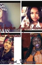 My Brother August Alsina and Jacquees love story by August_Wifeyyyyyy