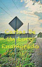 Cartas De Un Loco Enamorado by Danny_Nattramn666