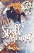spellbound | book #1 by lilacrachel