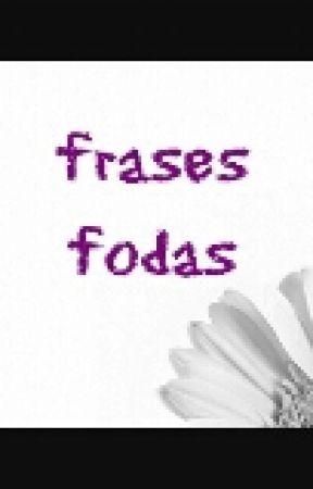 Frases Fodas Frase 12 Wattpad