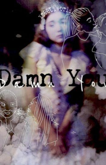 Damn You [Rilaya Fanfic]