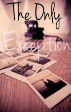The Only Exception ♡Cashby♡  by KellicXxForever