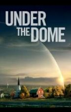 Under The Dome by _-Brooke-_