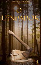 O Lenhador.     by AdrianaHerbetArebas