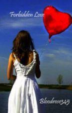 Forbidden Love by Bloodrose345